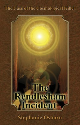 Stephanie Osborn Presents The Case of the Cosmological Killer: The RendleshamIncident | enjoy yourself | Scoop.it
