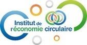 "Conférence : PERSPECTIVES AND OPPORTUNITIES OF THE CIRCULAR ECONOMY | Congrès : ""The States General of the Green Economy 2016"" | Agenda | Economie circulaire | Site officiel de l'Institut de l'écon... | Economie circulaire | Scoop.it"