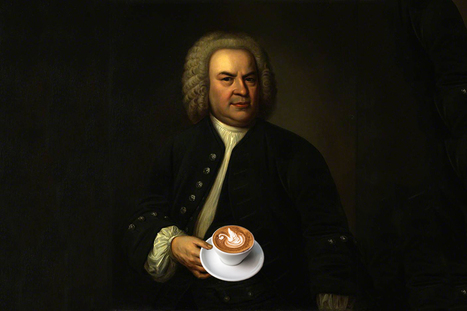 Bach Wrote A Coffee Opera, The Coffee Cantata | Caffeinated Parrot | Scoop.it