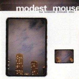 Backtrack: Modest Mouse The Lonesome Crowded West | Alternative Rock | Scoop.it