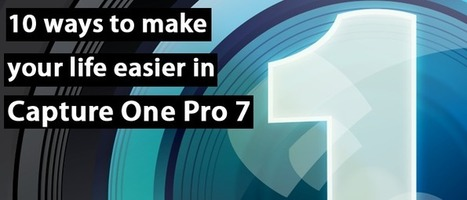 10 ways to make your life easier in Capture One | Capture One Post Processing | Scoop.it