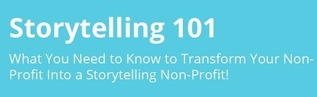Session Notes: Storytelling 101 | The Storytelling Non-Profit | My Stories | Scoop.it