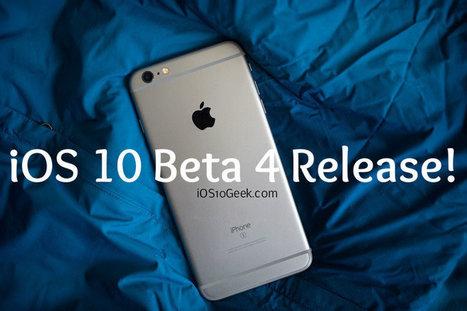 iOS 10 Beta 4 Download Going Available (Download Now) | Cydia Tweaks & Jailbreak News | Scoop.it