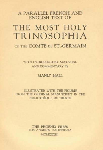 Manly P. Hall - The Most Holy Trinisophia of the Comte de St. Germain | promienie | Scoop.it