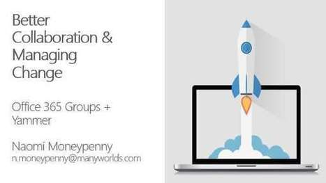 Better Ways To Collaborate in Office 365 Groups and Yammer   Sharepoint 2013 FR - OFFICE 365 - YAMMER   Scoop.it