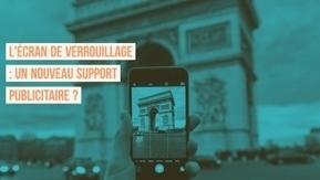 Et si l'écran de verrouillage des smartphones devenait un support publicitaire innovant tout en avantageant l'utilisateur #StartupDuMois Episode 11 | Stratégies et tendances de l'E-marketing | Scoop.it
