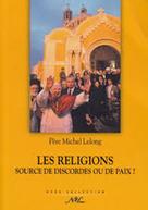 Les religions source de discordes ou de paix? | Arcre | Culture religieuse | Scoop.it