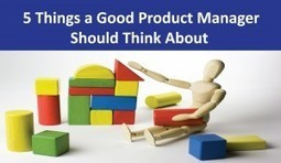 5 Things a Good Product Manager Should Think About | Social on the GO!!! | Scoop.it