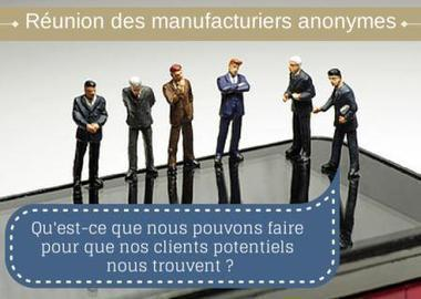 Manufacturiers : comment se faire connaître? | Inbound marketing pour le B2B | Scoop.it