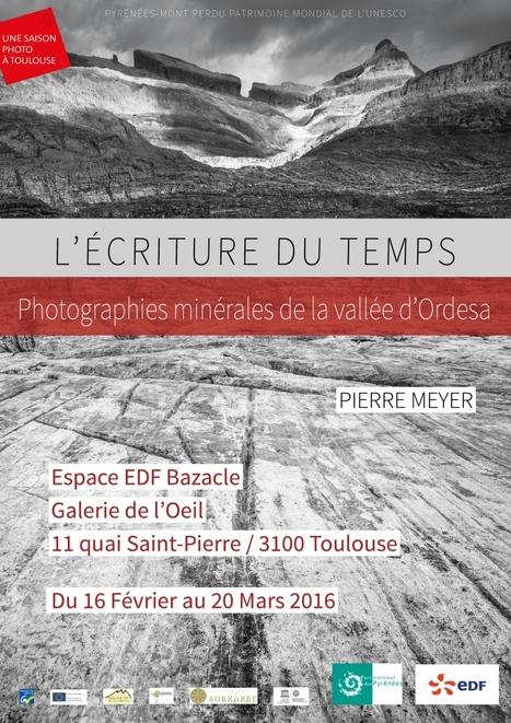 Exposition photos sur les paysages géologiques du site Pyrénées - Mont-Perdu à Toulouse | Vallée d'Aure - Pyrénées | Scoop.it