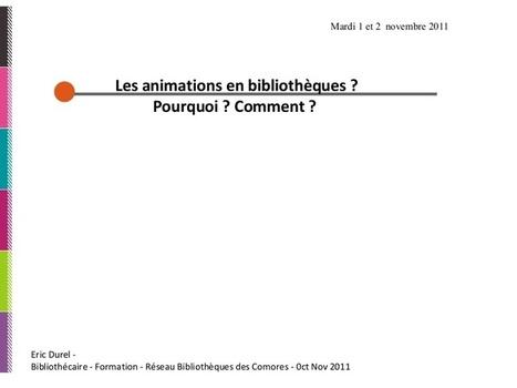 Les animations en bibliothèques Pourquoi Commen... | La vie des BibliothèqueS | Scoop.it