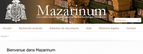 Mazarinum - Les collections numériques de la Bibliothèque Mazarine | Nos Racines | Scoop.it
