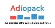 Adiopack : première offre digitale | LaLettrePro | Radio 2.0 (En & Fr) | Scoop.it