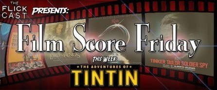 Film Score Friday: 'The Adventures of Tintin' by John Williams « The Flickcast | Film Scores | Scoop.it