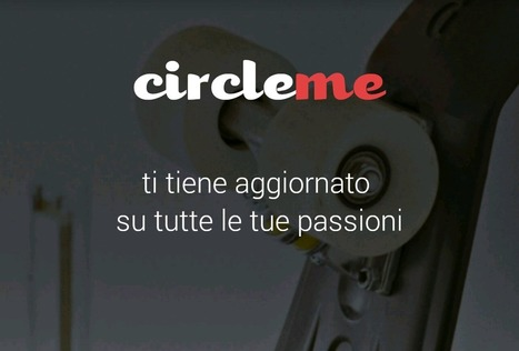 CircleMe: il social network dedicato alle proprie passioni (foto e video) - AndroidWorld.it | SEO ADDICTED!!! | Scoop.it