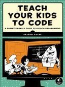 Teach Your Kids to Code: A Parent-Friendly Guide to Python Programming - PDF Free Download - Fox eBook | IT Books Free Share | Scoop.it