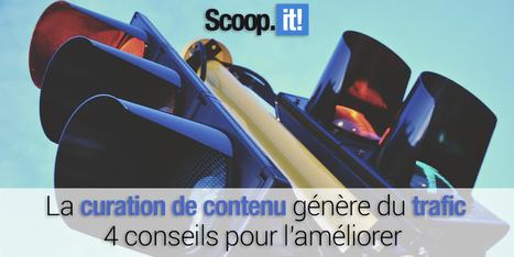 Curation de contenu et trafic - 4 conseils pour l'améliorer | Veille Social Media Marketing | Scoop.it
