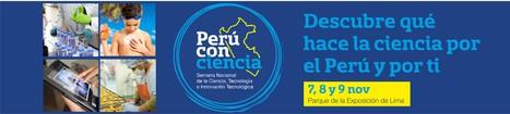 Perú: Semana Nacional de la Ciencia, Tecnología e Innovación Tecnológica | RedDOLAC | Scoop.it