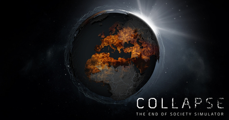 COLLAPSE, THE END OF SOCIETY SIMULATOR. | microBIO | Scoop.it