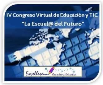 """[Llamado a ponencias] IV Congreso Virtual sobre Educación y TIC """"La Escuela del Futuro""""   Edukn-do   Scoop.it"""