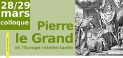 Colloque :  Pierre le Grand et l'Europe intellectuelle | Histoire de l'art & littérature | Scoop.it