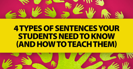 4 Types of Sentences Your Students Need to Know (and How to Teach Them) | Learn and Share | Scoop.it