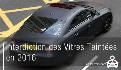 Les vitres teintées interdites d'ici janvier 2016 - Blog LegiPermis | Sécurité routière | Scoop.it