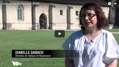 """Des étudiants redonnent vie à l'abbaye de Maubuisson en 3D (vidéo)   Office de Tourisme """"Roissy, Clé de France""""   Scoop.it"""