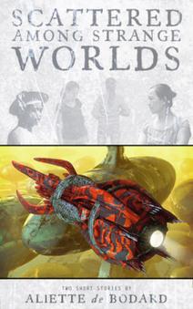 Scattered Among Strange Worlds - Aliette de Bodard | Paraliteraturas + Pessoa, Borges e Lovecraft | Scoop.it
