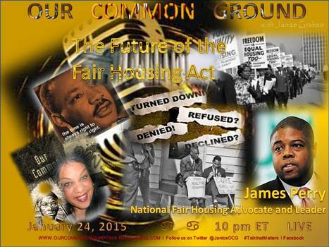 The Threat to the Fair Housing Act  l James Perry, National Housing Advocacy Leader | OUR COMMON GROUND with Janice Graham  ☥ Coming Up | Scoop.it