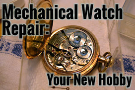Go Vintage! Learn to Repair and Restore Mechanical Pocket and Wrist Watches. | Heron | Scoop.it