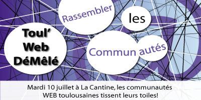 Toul' Web Démêlé le 10 Juillet 2012 dès 19H00 à La Cantine #Toulouse | La Cantine Toulouse | Scoop.it