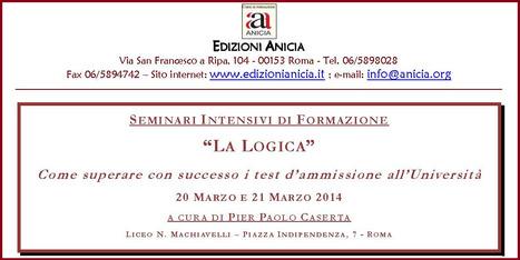 """Formazione Anicia: """"La Logica"""" Come superare con successo i test d'ammissione all'Università - Roma 20 e 21 Marzo 2014   Formazione Anicia   Scoop.it"""