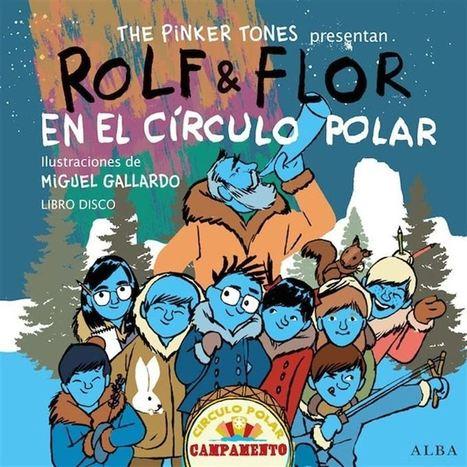 The Pinker Tones vuelve a la literatura infantil con 'Rolf & Flor en el círculo polar' | Rolf & Flor | Scoop.it