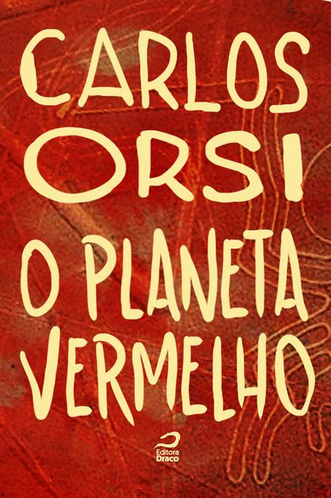 O planeta vermelho, Carlos Orsi   Ficção científica literária   Scoop.it