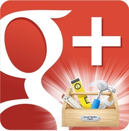 5 Google+ Tools To Make Your Life Easier - Social Notz | Social Media Marketing, Google+ & SEO | Scoop.it