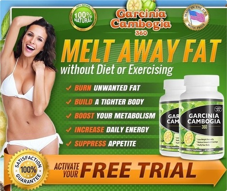 Garcinia Cambogia 360 Review – Melt Away All Extra Pounds And Get Back Your Confidence | Get Healthy And Fit Body Without Exercise | Scoop.it