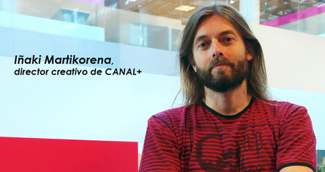 """Si molas, vendes"". Entrevista a Iñaki Martikorena, director creativo de CANAL+ 