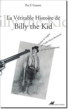 La véritable histoire de Billy the Kid / Pat F. Garrett | Madamedub.com | À toute berzingue… | Scoop.it