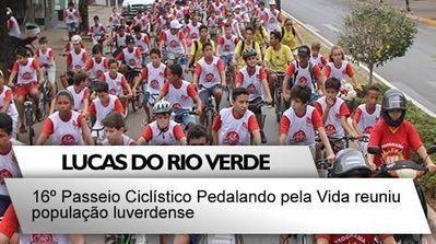 16º Passeio Ciclístico Pedalando pela Vida reuniu população luverdense - CenárioMT - O cenário da notícia em Mato Grosso | Pedalando por ai | Scoop.it