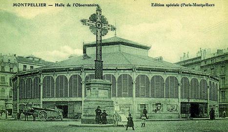 L'album photo des halles Laissac | La Gazette de Montpellier.fr | Nos Racines | Scoop.it