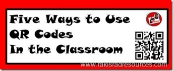 Raki's Rad Resources: Five Ways to Use QR Codes in the Classroom | Edtech PK-12 | Scoop.it