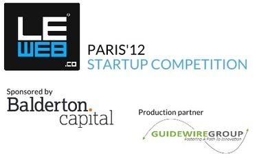 Startup Competition | LeWeb'12 Paris | innovation rupture technologique | Scoop.it