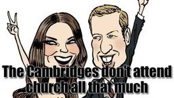 William And Katie Don't Go To Church All That Much. Well There's A Surprise! | News From Stirring Trouble Internationally | Scoop.it