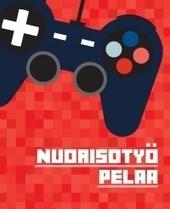 Opas digitaalisten pelien hyödyntämiseen nuorisotyössä | Tablet opetuksessa | Scoop.it