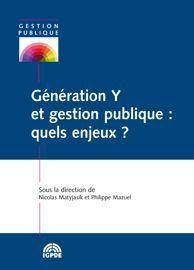 Génération Y et gestion publique : quels enjeux ? -  Nicolas Matyjasik et Philippe Mazuel (dir.)   Sociolog'hic   Scoop.it