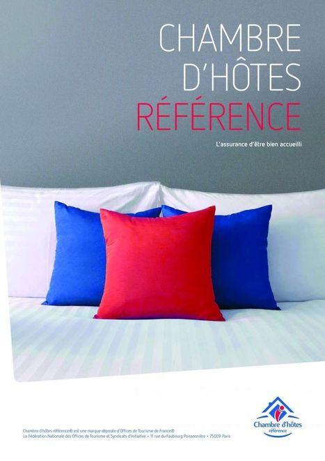 CHAMBRES D'HOTES RÉFÉRENCE® : LE RÉFÉRENTIEL OTF QUI MONTE ! | Offices de Tourisme de France - Fédération Nationale | Le tourisme pour les pros | Scoop.it