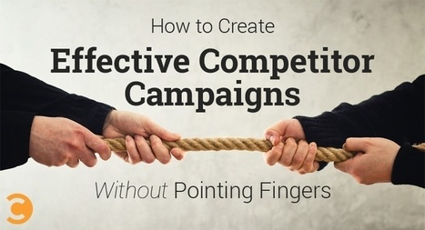 How to Create Effective Competitor Campaigns Without Pointing Fingers | Comunicación, Brand Journalism y RRPP | Scoop.it