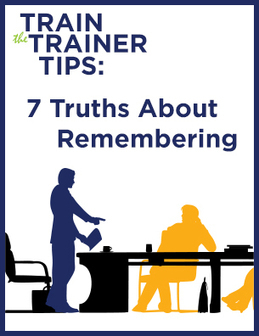 Train the Trainer Tips: 7 Truths About Remembering (Free Download) | Coaching in Education for learning and leadership | Scoop.it
