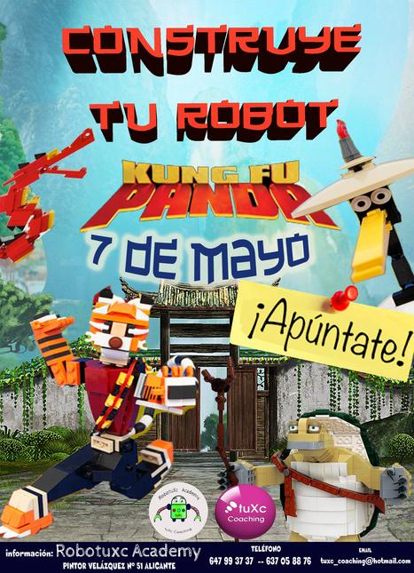 "No te pierdas este Sábado 7 de Mayo, ""Construye tu robot KUNG FU PANDA "" #tuxccoaching   Robótica Educativa tuXc Coaching   Scoop.it"